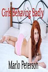 Girls Behaving Badly [Hot Girl Interracial WW/BM Cuckold Erotica]