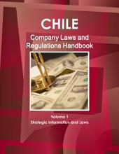 Chile Company Laws and Regulations Handbook: Strategic Information and Laws