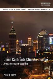 China Confronts Climate Change: A bottom-up perspective