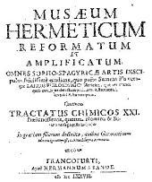 Musaeum hermeticum reformatum et amplificatum, omnes sopho-spagyricae artis discipulos fidelissime erudiens ...: continens tractatus chimicos XXI ...