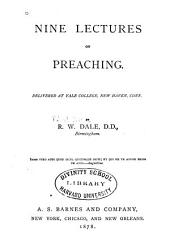 Nine Lectures on Preaching: Delivered at Yale College, New Haven, Connecticut