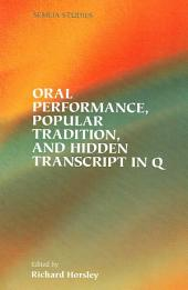 Oral Performance, Popular Tradition, and Hidden Transcript in Q