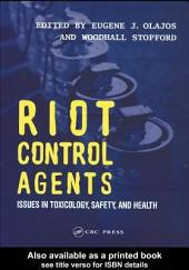 Riot Control Agents: Issues in Toxicology, Safety & Health