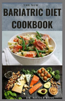 The New Bariatric Diet Cookbook