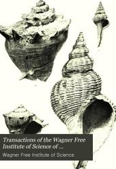 Transactions of the Wagner Free Institute of Science of Philadelphia: Volumes 1-2