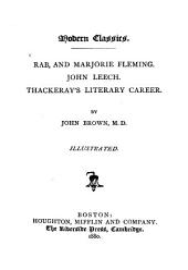 Rab: And Marjorie Fleming. John Leech. Thackeray's Literary Career