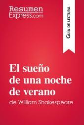 El sueño de una noche de verano de William Shakespeare (Guía de lectura): Resumen y análisis completo
