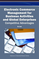 Electronic Commerce Management for Business Activities and Global Enterprises: Competitive Advantages