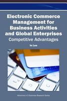 Electronic Commerce Management for Business Activities and Global Enterprises  Competitive Advantages PDF