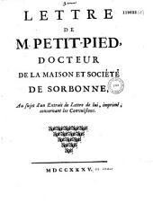 Lettre de M. Petit-Pied, docteur de la Maison et Societé de Sorbonne, au sujet d'un extrait de lettre de lui, imprimé, concernant les convulsions