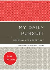 My Daily Pursuit: Devotions for Every Day