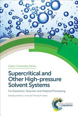 Supercritical and Other High-pressure Solvent Systems