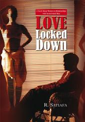 Love Locked Down: A Novel About Women in Relationships with Incarcerated Men