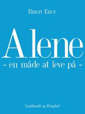 Alene - en måde at leve på