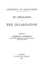 Athanasius De Incarnatione St Athanasius On The Incarnation Tr By A Robertson Book PDF