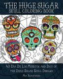 The Huge Sugar Skull Coloring Book PDF