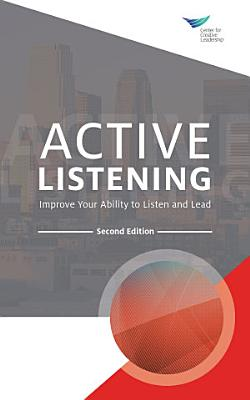 Active Listening  Improve Your Ability to Listen and Lead  Second Edition
