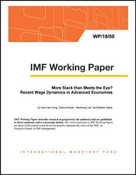 More Slack than Meets the Eye  Recent Wage Dynamics in Advanced Economies PDF