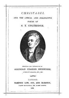 Christabel and the Lyrical and Imaginative Poems of S  T  Coleridge PDF