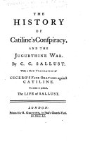 The History of Catiline's Conspiracy, and the Jugurthine War