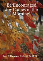 Be Encouraged: Joy Comes in the Morning!
