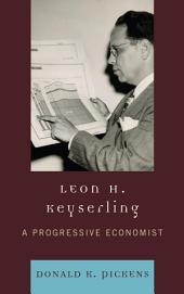 Leon H. Keyserling: A Progressive Economist