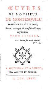 L'éloge de l'auteur & l'analyse de l'Esprit des lois, par M. d'Alembert. Le discours prononcé par M. de Montesquieu, lors de sa réception à l'Academie françoise. Les XII. premiers livres de l'Esprit des lois