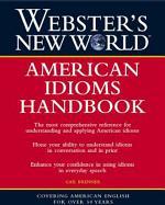 Webster's New World: American Idioms Handbook