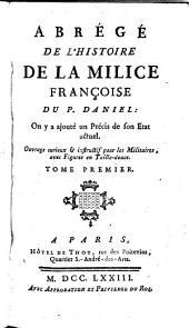 Abrégé De L'Histoire De La Milice Françoise ... On y a ajouté un Précis de son Etat actuel: Volume1