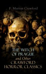 The Witch Of Prague And Other Crawford Horror Classics Book PDF