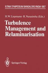Turbulence Management and Relaminarisation: Proceedings of the IUTAM Symposium, Bangalore, India, 1987