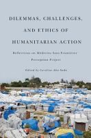 Dilemmas  Challenges  and Ethics of Humanitarian Action PDF