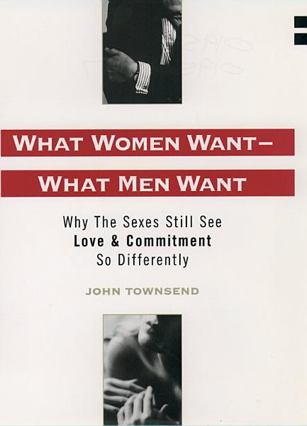 Download What Women Want  What Men Want Book