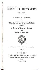 Further Records, 1848-1883: A Series of Letters, Forming a Sequel to Record of a Girlhood, and Records of Later Life, Volume 1