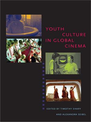Youth Culture in Global Cinema PDF