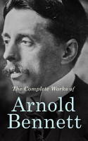 The Complete Works of Arnold Bennett PDF