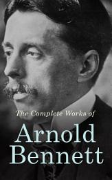 The Complete Works of Arnold Bennett
