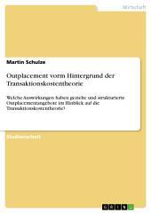 Outplacement vorm Hintergrund der Transaktionskostentheorie: Welche Auswirkungen haben gezielte und strukturierte Outplacementangebote im Hinblick auf die Transaktionskostentheorie?