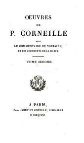 Œuvres de P. Corneille: avec le commentaire de Voltaire et les jugments de La Harpe, Volume2