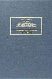 A Catalogue of the Law Collection at New York University: With Selected Annotations