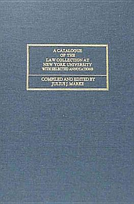 A Catalogue of the Law Collection at New York University