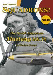 The North American Mustang Mk. IV in Western Europe