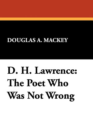 D H  Lawrence  the Poet who was Not Wrong PDF