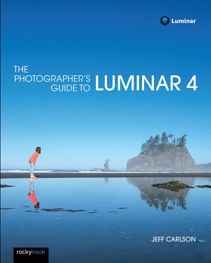The Photographer s Guide to Luminar 4