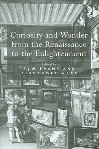 Curiosity and Wonder from the Renaissance to the Enlightenment Book