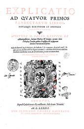 Explicatio ad quatuor primos Pandectarum libros, nouaeque eorundem et subtiles illustrationes: auctore D. Petro Rebuffo ... Adiecti sunt ad leg. Si debitori, de Iudiciis. l. Imperatores, de priuil. cred. l. Si quis pro eo, de fideiuss. ff. & legem vnicam. C. ex delictis defunctorum. eiusdem auctoris intellectus noui, & ad Galliarum praxeis accomodati. Cum iudicibus, rubricarum, legum, rerúmque & verborum, locupletissimis