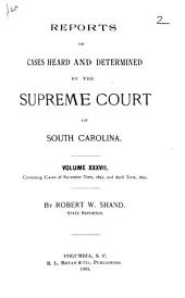 Reports of Cases Heard and Determined by the Supreme Court of South Carolina: Volume 37
