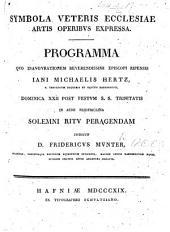 Symbola veteris Ecclesiae artis operibus expressa. Programma, quo inaugurationem ... Episcopi Ripensis I. M. Hertz ... indicit F. Münter