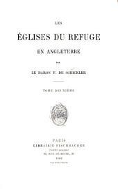Les églises du refuge en Angleterre: Volume2
