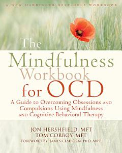 The Mindfulness Workbook for OCD Book
